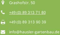 Sofortkontakt | Gartenbau Hausler München